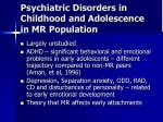 psychiatric disorders in childhood and adolescence in mr population