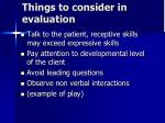 things to consider in evaluation
