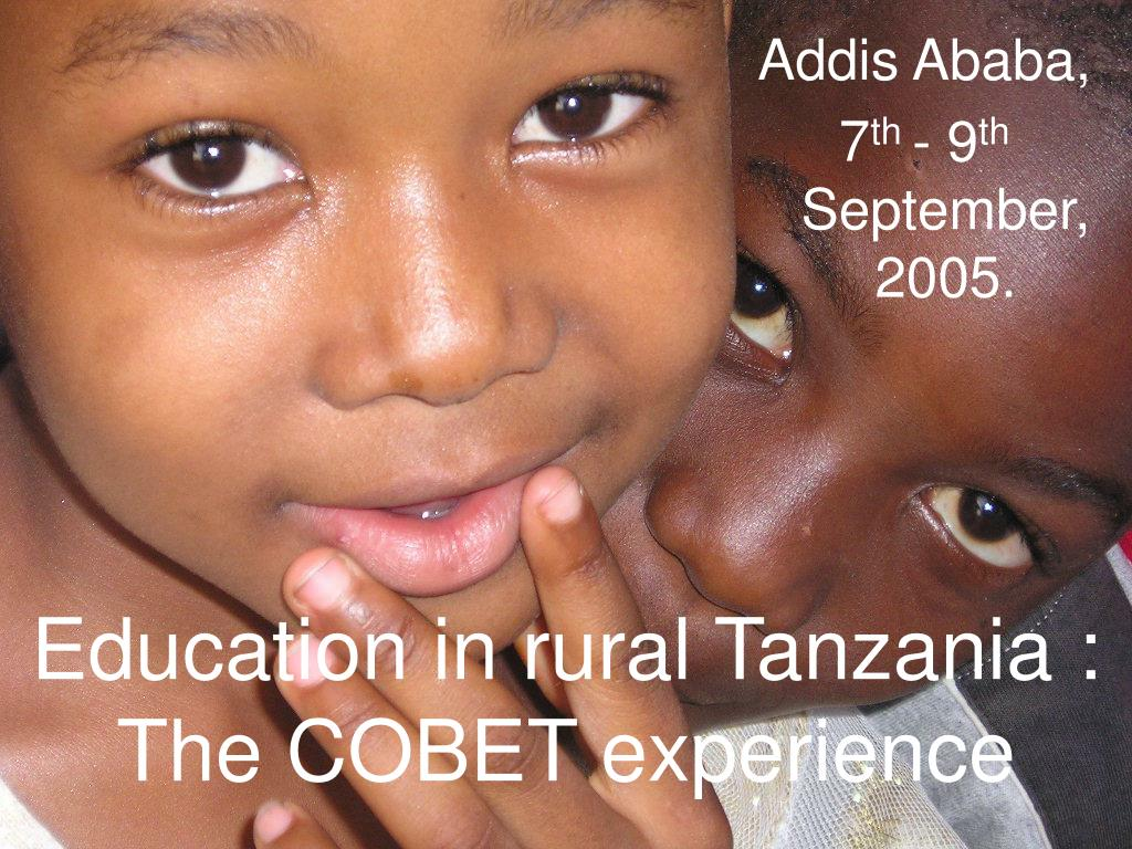 education in rural tanzania the cobet experience l.