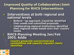 improved quality of collaborative joint planning for rhcs interventions