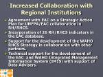 increased collaboration with regional institutions