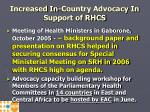 increased in country advocacy in support of rhcs11