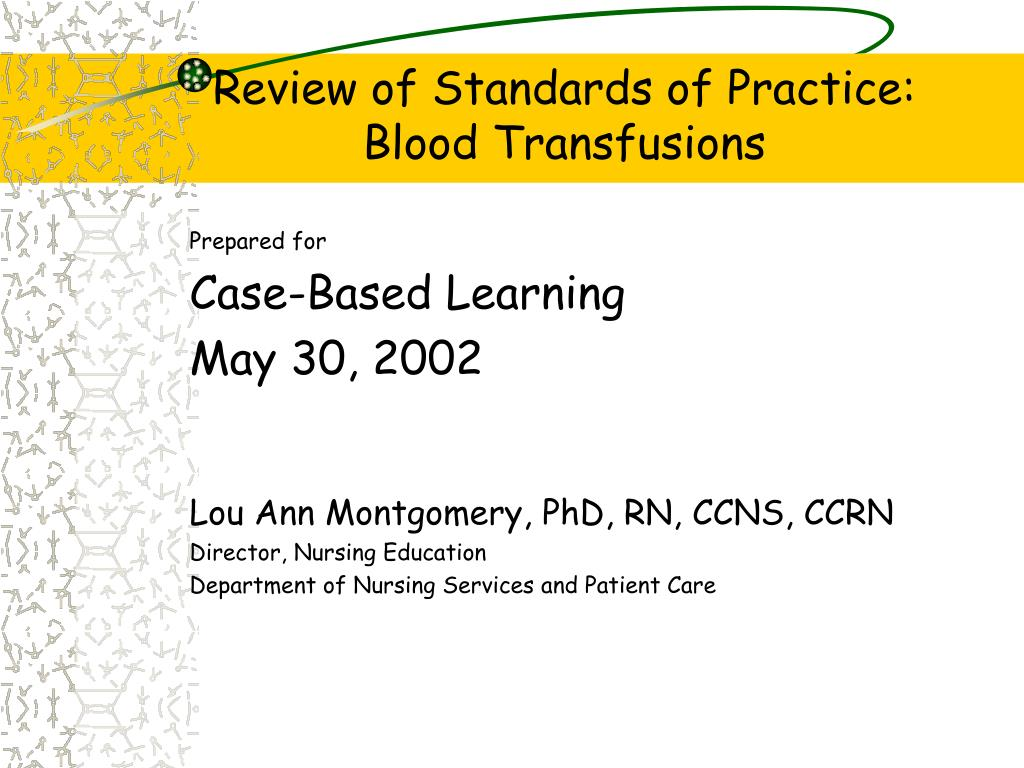 review of standards of practice blood transfusions l.