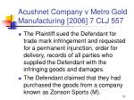 acushnet company v metro gold manufacturing 2006 7 clj 55777