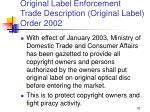 original label enforcement trade description original label order 2002
