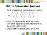 matrix conversion micro