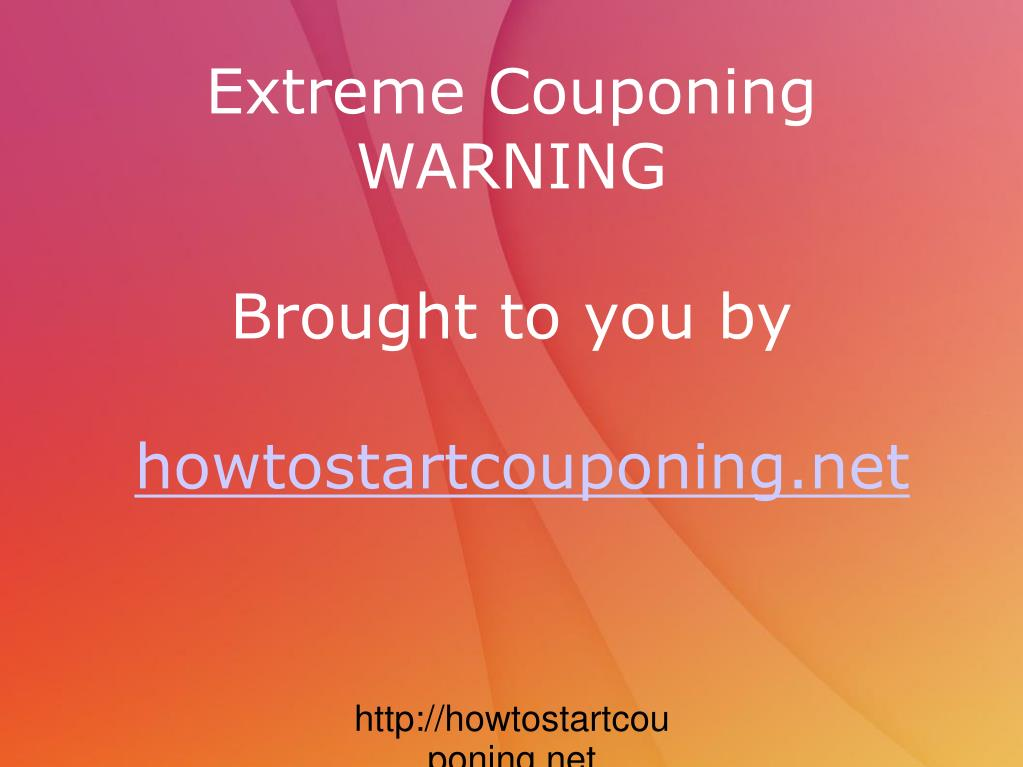 extreme couponing warning brought to you by howtostartcouponing net l.