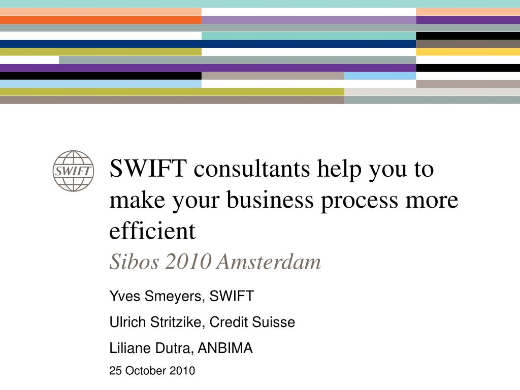 swift consultants help you to make your business process more efficient l.