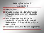 educa o infantil realidade 3