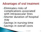advantages of oral treatment