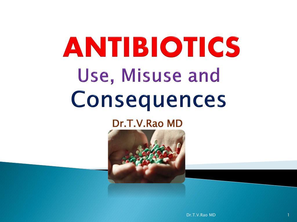 antibiotics use misuse and consequences l.
