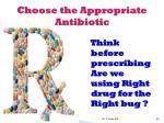 choose the appropriate antibiotic