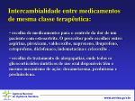 intercambialidade entre medicamentos de mesma classe terap utica