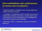 intercambialidade entre medicamentos de mesma classe terap utica15