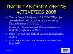 inctr tanzania office activities 2005