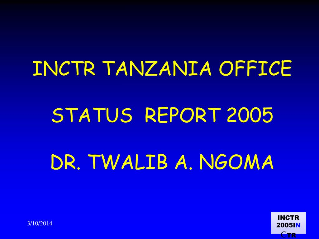 inctr tanzania office status report 2005 dr twalib a ngoma l.