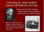 schooling for white wealthy children before the civil war