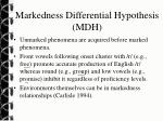 markedness differential hypothesis mdh