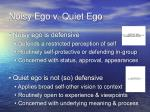noisy ego v quiet ego