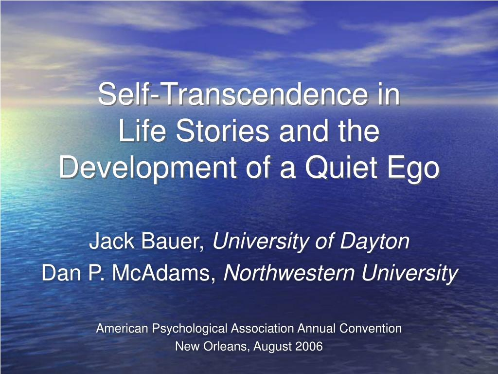 self transcendence in life stories and the development of a quiet ego l.