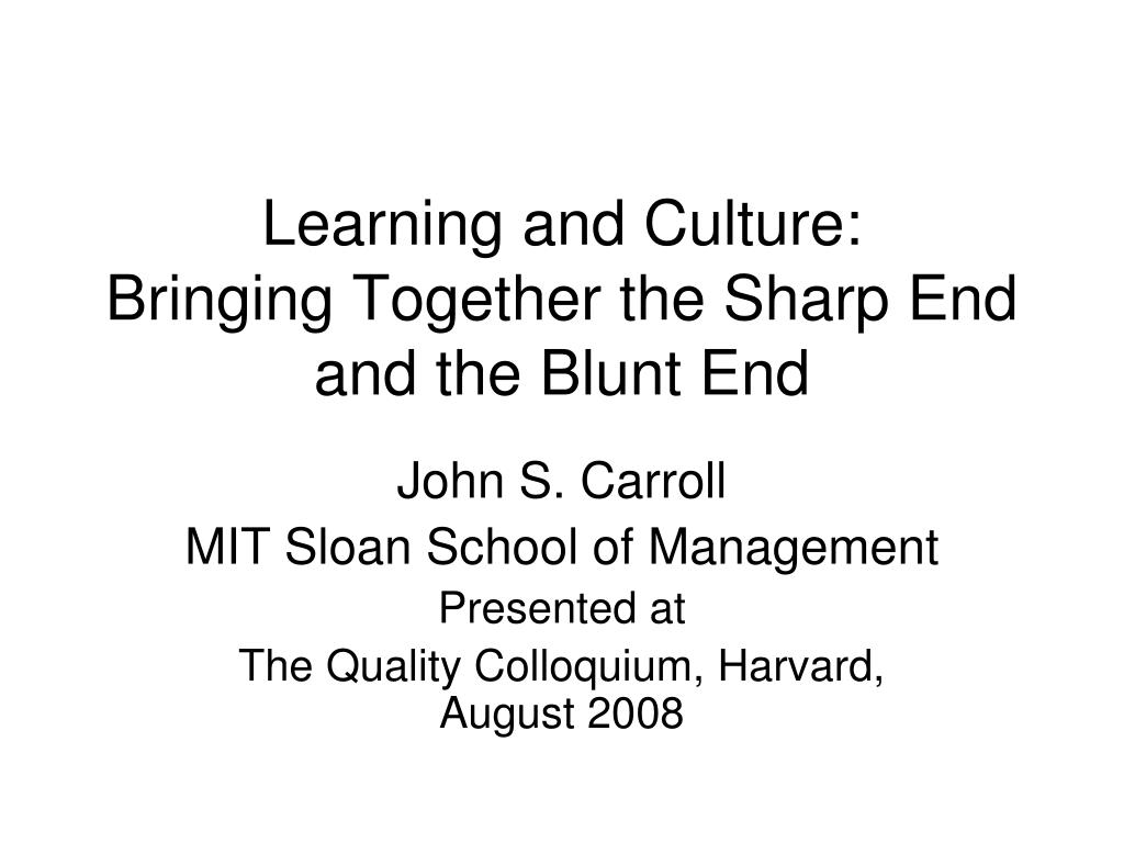 learning and culture bringing together the sharp end and the blunt end l.