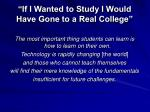 if i wanted to study i would have gone to a real college