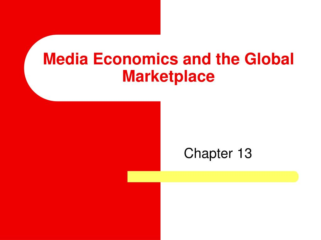 media economics and the global marketplace l.