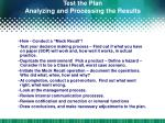 test the plan analyzing and processing the results
