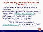 ngs u can help you with financial aid we will