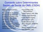 comiss o sobre determinantes sociais da sa de da oms csdh30