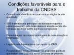 condi es favor veis para o trabalho da cndss