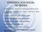 epidemiologia social no brasil