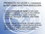 promo o da sa de e o processo da reforma sanit ria brasileira