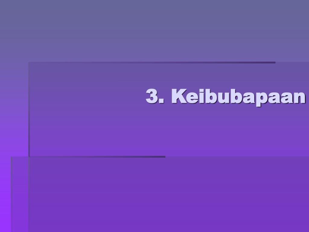 3. Keibubapaan