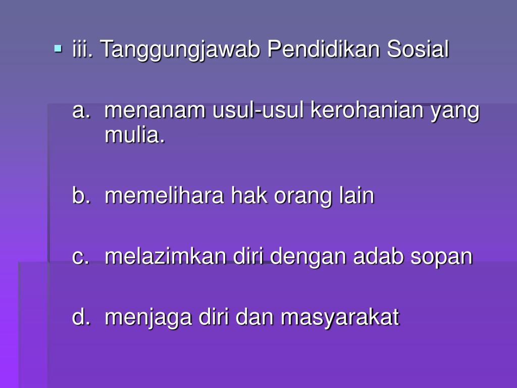 iii. Tanggungjawab Pendidikan Sosial