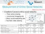 measurement of online social networks