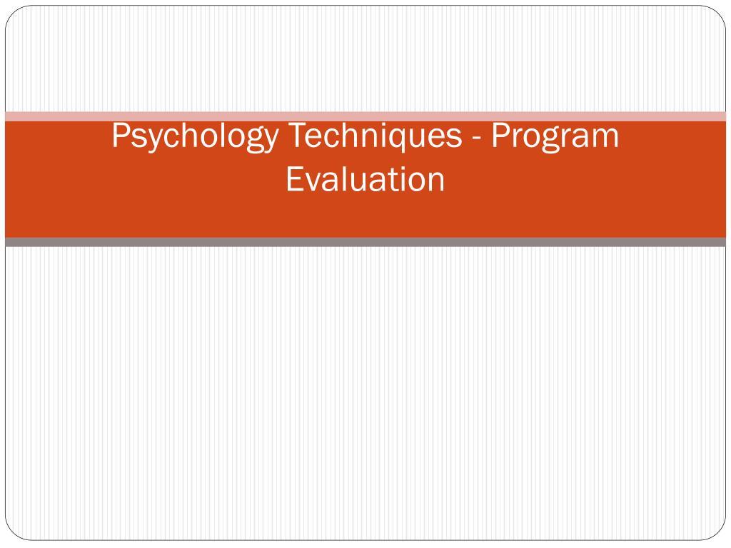 psychology techniques program evaluation l.