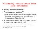 iron deficiency increased demand for iron and or haematopoiesis