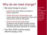 why do we need change