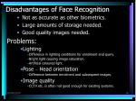 disadvantages of face recognition
