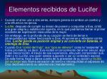 elementos recibidos de lucifer