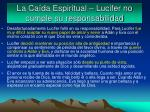 la ca da espiritual lucifer no cumple su responsabilidad