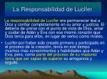 la responsabilidad de lucifer