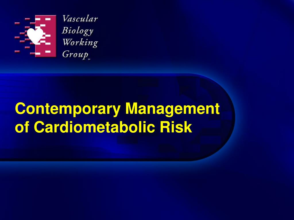 contemporary management of cardiometabolic risk l.