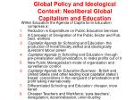 global policy and ideological context neoliberal global capitalism and education