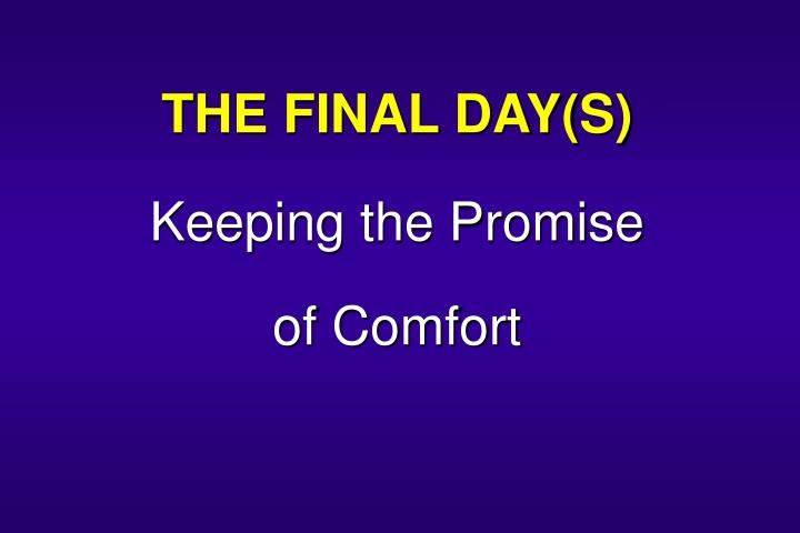 THE FINAL DAY(S)