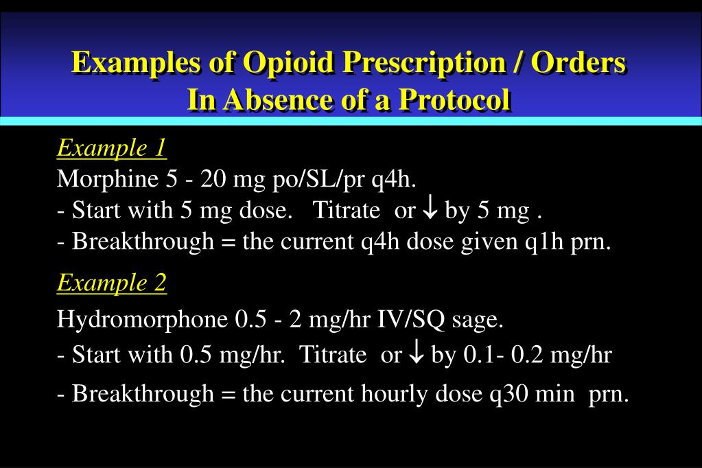 Examples of Opioid Prescription / Orders
