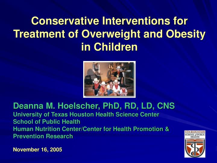conservative interventions for treatment of overweight and obesity in children n.