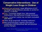 conservative interventions use of weight loss drugs in children25