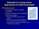 rationale for conservative approaches to child overweight